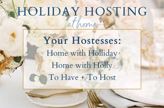 hosting at home home with hollyJ home entertaining
